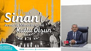 """Mimar Sinan hem mimarlığa hem de insanlığa ışık oldu"""